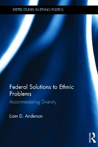 9780415781619: Federal Solutions to Ethnic Problems: Accommodating Diversity (Exeter Studies in Ethno Politics)