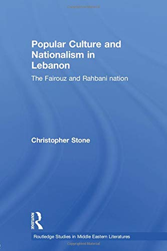 9780415781664: Popular Culture and Nationalism in Lebanon (Routledge Studies in Middle Eastern Literatures)