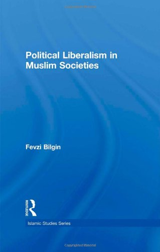 9780415781824: Political Liberalism in Muslim Societies (Islamic Studies Series)