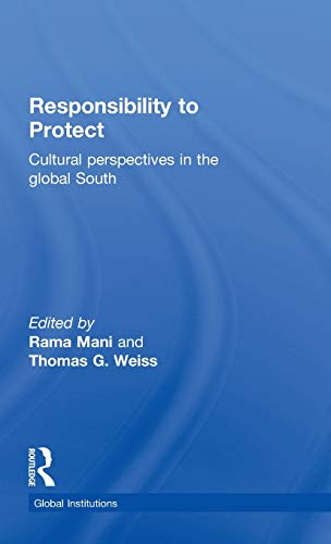 9780415781848: Responsibility to Protect: Cultural Perspectives in the Global South (Global Institutions)