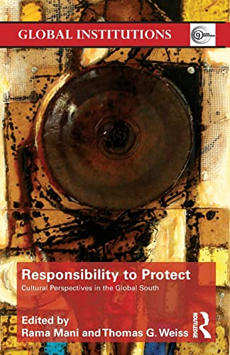 9780415781855: Responsibility to Protect: Cultural Perspectives in the Global South (Global Institutions)