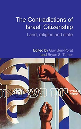 9780415782500: The Contradictions of Israeli Citizenship: Land, Religion and State (Routledge Studies in Middle Eastern Politics)