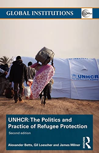 9780415782838: The United Nations High Commissioner for Refugees (UNHCR): The Politics and Practice of Refugee Protection
