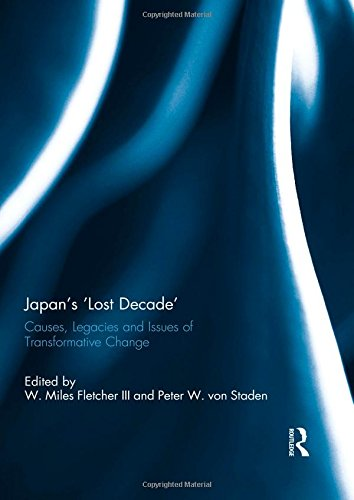 9780415783200: Japan's 'Lost Decade': Causes, Legacies and Issues of Transformative Change