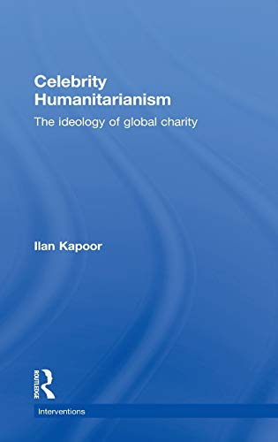 9780415783385: Celebrity Humanitarianism: The Ideology of Global Charity (Interventions)