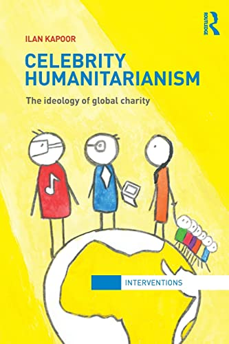 9780415783392: Celebrity Humanitarianism: The Ideology of Global Charity (Interventions)