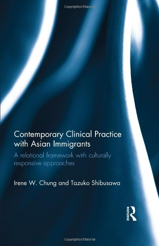 Contemporary Clinical Practice with Asian Immigrants: A Relational Framework with Culturally ...