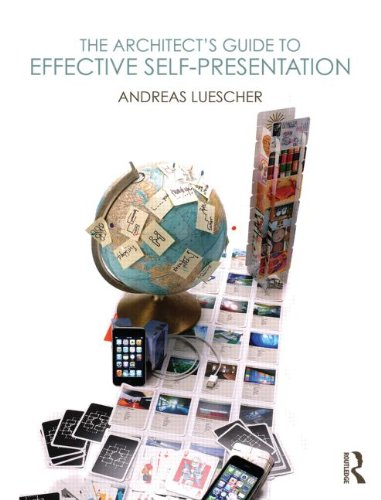 The Architect's Guide to Effective Self-Presentation: Andreas Luescher