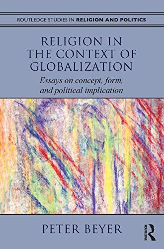 Religion in the Context of Globalization: Essays on Concept, Form, and Political Implication (...