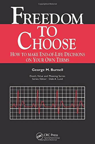 9780415784542: Freedom to Choose: How to Make End-of-life Decisions on Your Own Terms