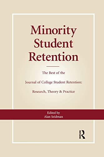 """9780415784603: Minority Student Retention: The Best of the """"Journal of College Student Retention: Research, Theory & Practice"""""""