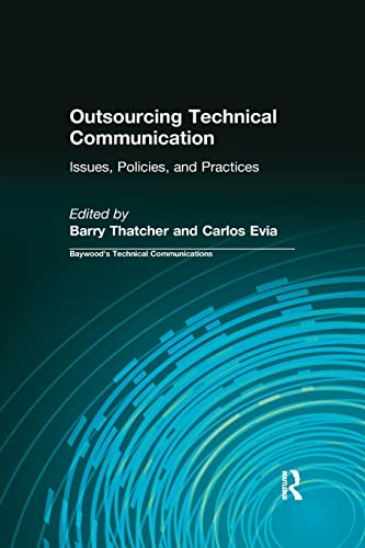 9780415784658: Outsourcing Technical Communication: Issues, Policies and Practices