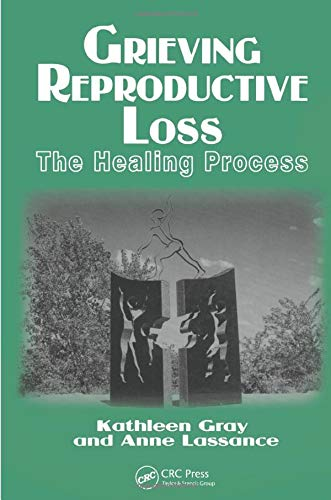9780415784771: Grieving Reproductive Loss: The Healing Process