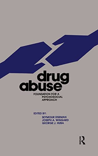 9780415785853: Drug Abuse: Foundation for a Psychosocial Approach