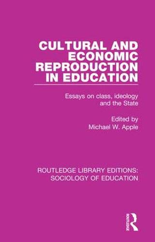 9780415786386: Cultural and Economic Reproduction in Education: Essays on Class, Ideology and the State (Routledge Library Editions: Sociology of Education) (Volume 7)