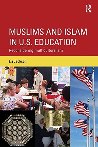 9780415787338: Muslims and Islam in U.S. Education: Reconsidering multiculturalism