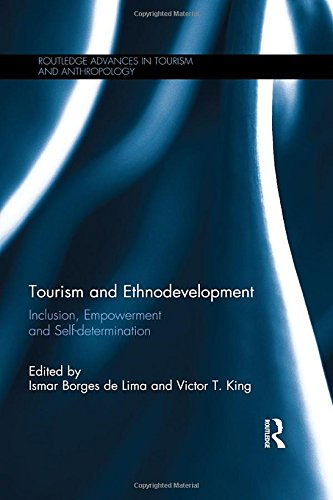 Tourism and Ethnodevelopment: Inclusion, Empowerment and Self-determination (Routledge Advances in ...
