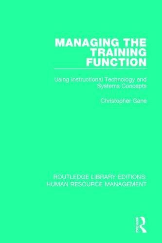 9780415788793: Managing the Training Function: Using Instructional Technology and Systems Concepts (Routledge Library Editions: Human Resource Management) (Volume 29)