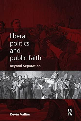 9780415789738: Liberal Politics and Public Faith: Beyond Separation
