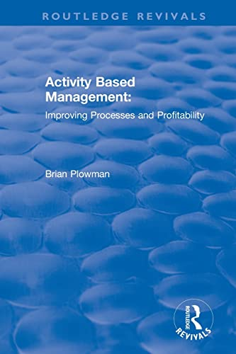 9780415792950: Activity Based Management: Improving Processes and Profitability (Routledge Revivals)