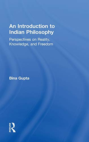 9780415800020: An Introduction to Indian Philosophy: Perspectives on Reality, Knowledge, and Freedom
