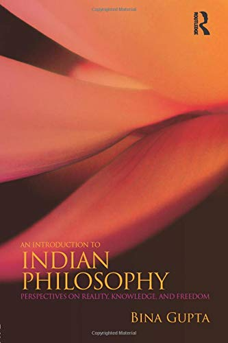 9780415800037: An Introduction to Indian Philosophy: Perspectives on Reality, Knowledge, and Freedom