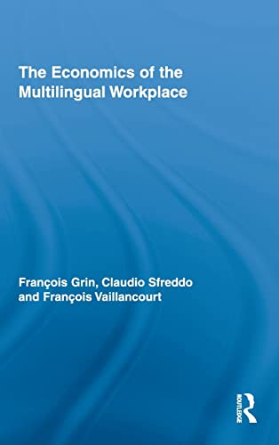 9780415800181: The Economics of the Multilingual Workplace (Routledge Studies in Sociolinguistics)