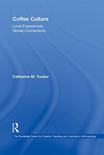 9780415800242: Coffee Culture: Local Experiences, Global Connections (Routledge Series for Creative Teaching and Learning in Anthropology)