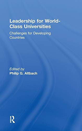Leadership for World-Class Universities: Challenges for Developing Countries (Special Indian ...