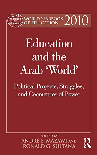 9780415800341: World Yearbook of Education 2010: Education and the Arab 'World': Political Projects, Struggles, and Geometries of Power