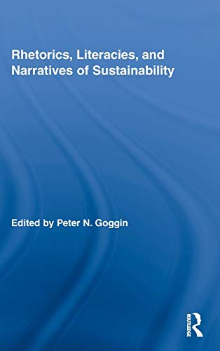 9780415800419: Rhetorics, Literacies, and Narratives of Sustainability (Routledge Studies in Rhetoric and Communication)