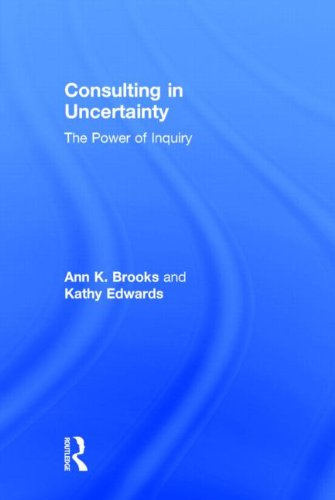 9780415800488: Consulting in Uncertainty: The Power of Inquiry