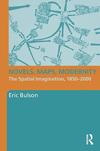 9780415800532: Novels, Maps, Modernity: The Spatial Imagination, 1850–2000 (Literary Criticism and Cultural Theory)