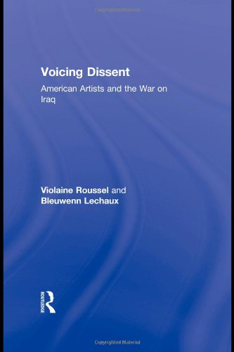 9780415800587: Voicing Dissent: American Artists and the War on Iraq (Routledge Studies in Law, Society and Popular Culture)
