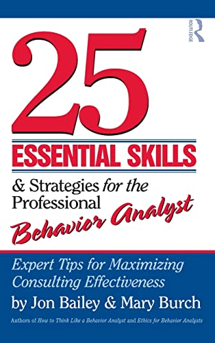 9780415800679: 25 Essential Skills and Strategies for the Professional Behavior Analyst: Expert Tips for Maximizing Consulting Effectiveness