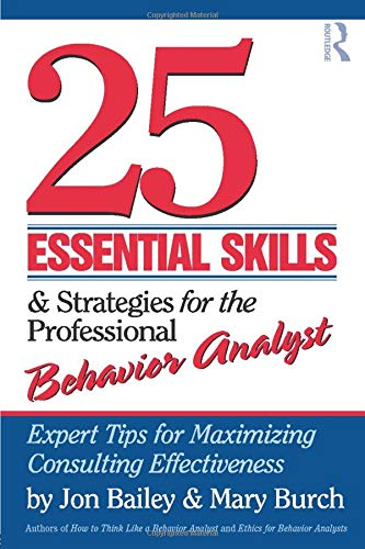 9780415800686: 25 Essential Skills and Strategies for the Professional Behavior Analyst: Expert Tips for Maximizing Consulting Effectiveness