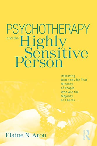 9780415800747: Psychotherapy and the Highly Sensitive Person: Improving Outcomes for That Minority of People Who Are the Majority of Clients