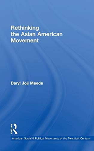 9780415800815: Rethinking the Asian American Movement (American Social and Political Movements of the 20th Century)
