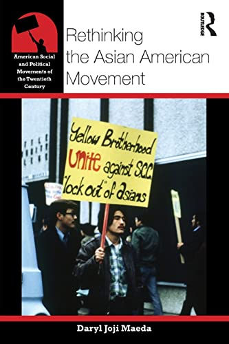 9780415800822: Rethinking the Asian American Movement (American Social and Political Movements of the 20th Century)