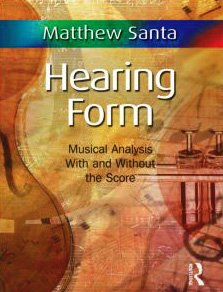 9780415800914: Hearing Form: Musical Analysis With and Without the Score