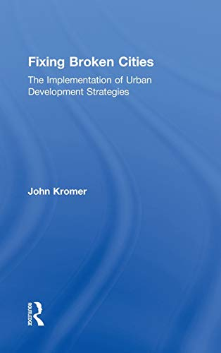 9780415800983: Fixing Broken Cities: The Implementation of Urban Development Strategies