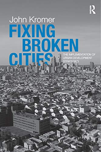 9780415800990: Fixing Broken Cities: The Implementation of Urban Development Strategies