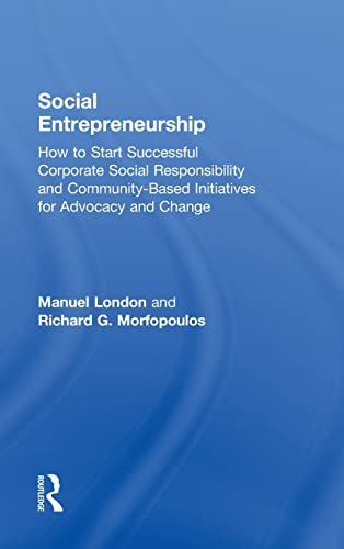 9780415801287: Social Entrepreneurship: How to Start Successful Corporate Social Responsibility and Community-Based Initiatives for Advocacy and Change