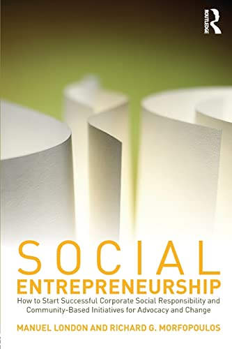 9780415801294: Social Entrepreneurship: How to Start Successful Corporate Social Responsibility and Community-Based Initiatives for Advocacy and Change