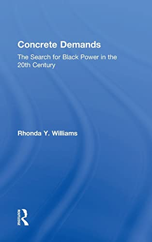 9780415801423: Concrete Demands: The Search for Black Power in the 20th Century (American Social and Political Movements of the Twentieth Cen)