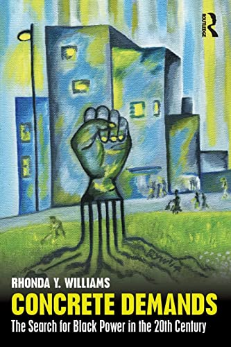 9780415801430: Concrete Demands: The Search for Black Power in the 20th Century (American Social and Political Movements of the Twentieth Cen)