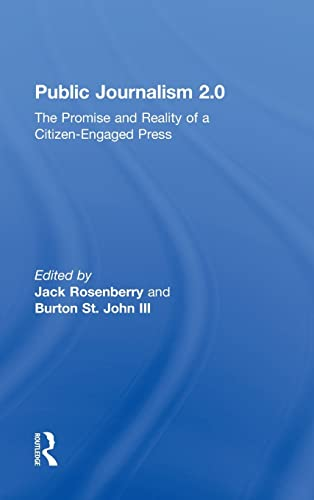 9780415801829: Public Journalism 2.0: The Promise and Reality of a Citizen Engaged Press