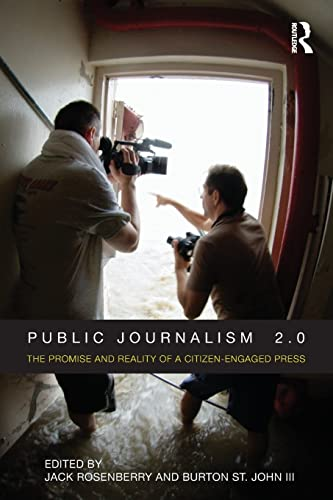 9780415801836: Public Journalism 2.0: The Promise and Reality of a Citizen Engaged Press