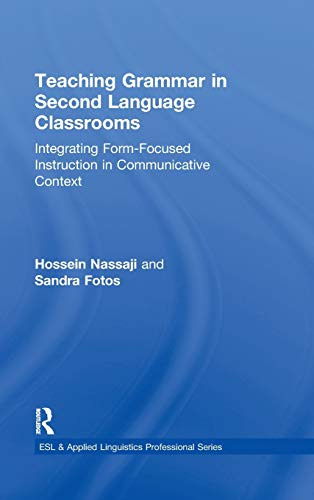 9780415802048: Teaching Grammar in Second Language Classrooms: Integrating Form-Focused Instruction in Communicative Context (ESL & Applied Linguistics Professional Series)