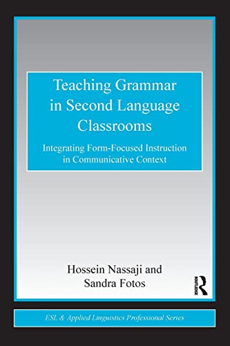 9780415802055: Teaching Grammar in Second Language Classrooms: Integrating Form-Focused Instruction in Communicative Context (ESL & Applied Linguistics Professional Series)